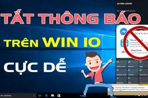 Tắt thông báo trên Win 10, Win7, Win 8 cực đơn giản