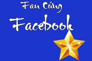 Những cách trở thành Fan cứng Facebook nhanh nhất