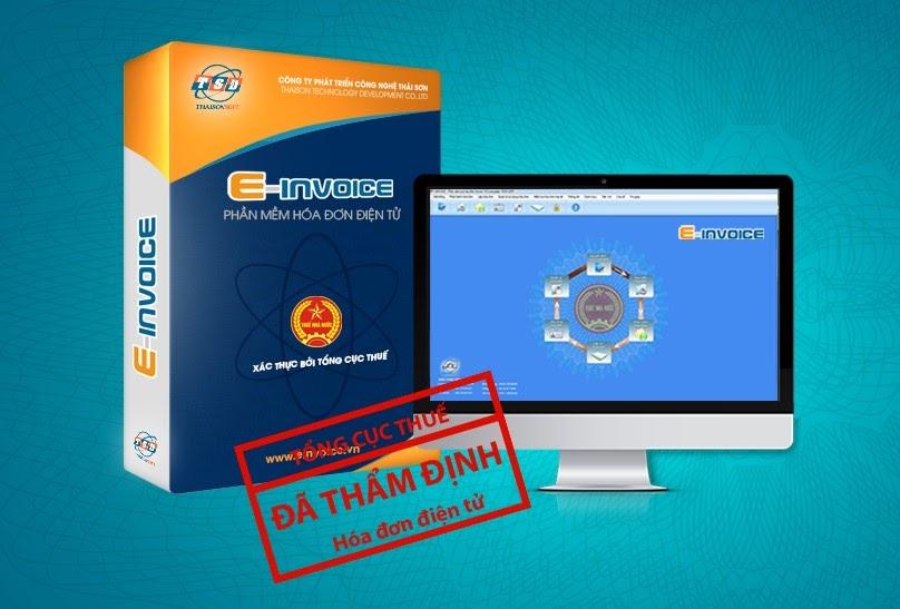 Phần mềm hóa đơn điện tử E-invoice đã được Tổng cục Thuế thẩm định chất lượng