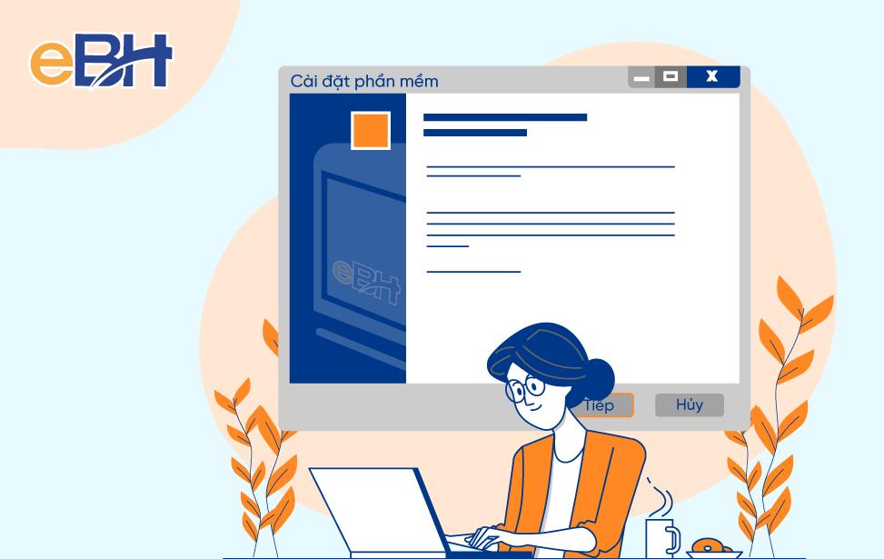 Hướng dẫn cài đặt phần mềm Bảo hiểm xã hội điện tử eBH.