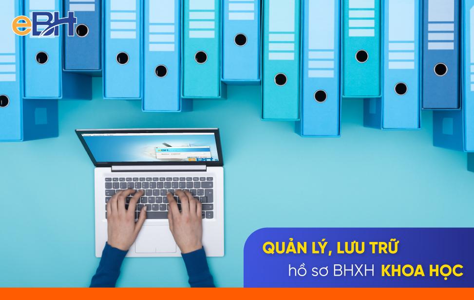 Quản lý, lưu trữ hồ sơ BHXH thông minh mang đến nhiều lợi ích bền vững cho doanh nghiệp