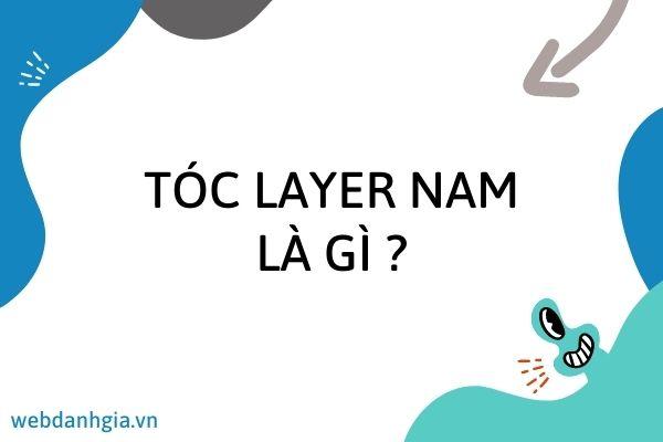 Tóc layer nam là gì ?